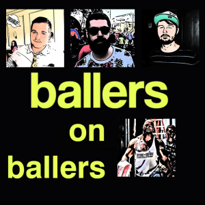 Ballers on Ballers | The Original Ballers Podcast